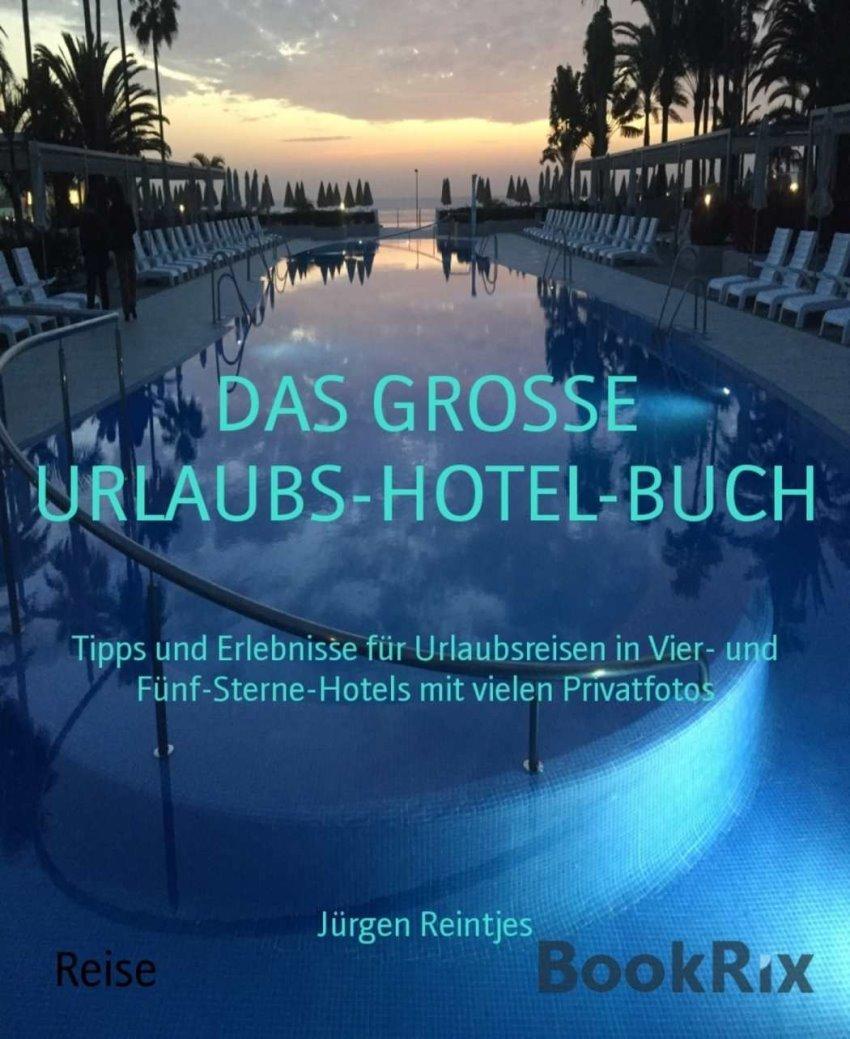 Das GROSSE URLAUBS-HOTEL BUCH